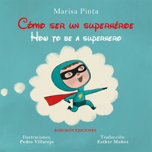 Cómo ser un superhéroe/ How to be a superhero