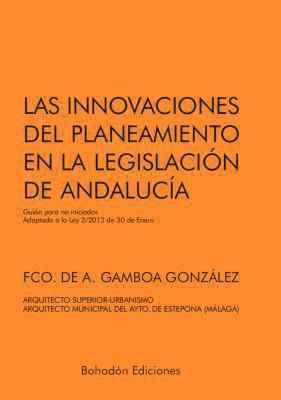 Las innovaciones sobre el plateamiento en la legislación de Andalucía
