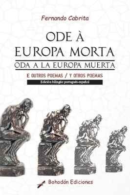 Ode á Europa morta e outros poemas - Oda a la Europa muerta y otros poemas