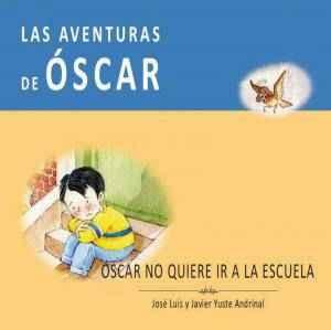 Óscar no quiere ir a la escuela