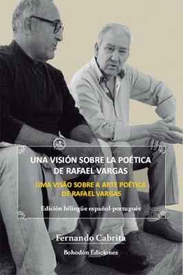 Una visión sobre la poética de Rafael Vargas - Uma visão sobre a arte poética de Rafael Vargas