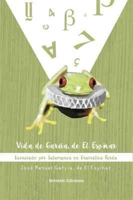 Vida de García, de El Espinar. Licenciado por Salamanca en Gramática Parda